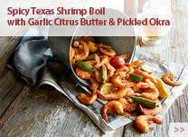 Spicy Texas Shrimp Boil with Garlic Citrus Butter & Pickled Okra